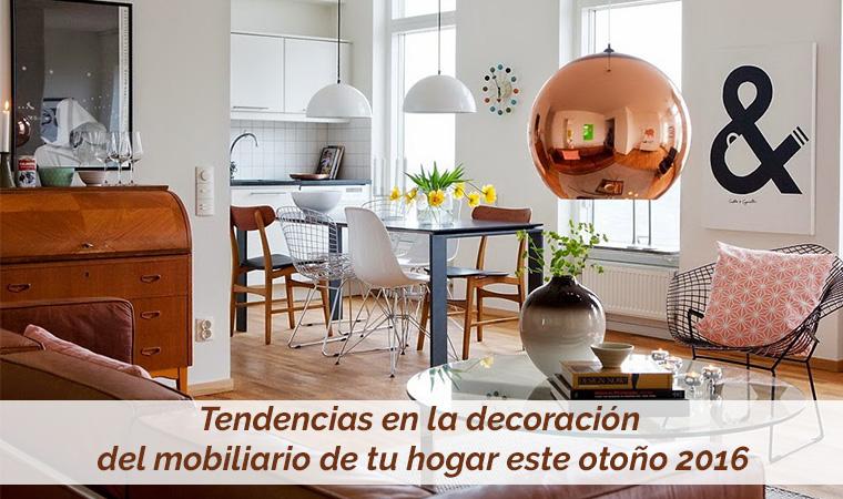 Tendencias en la decoraci n del mobiliario de tu hogar for Tendencias hogar 2016
