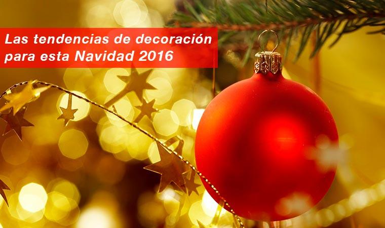 Las tendencias de decoraci n para esta navidad 2016 for Navidad 2016 tendencias decoracion