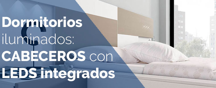 Dormitorios iluminados: Cabeceros con leds integrados