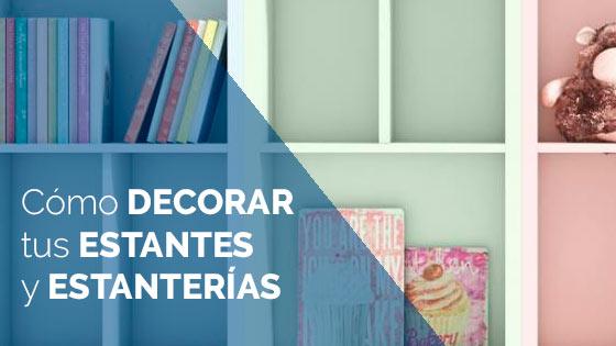Cómo decorar tus estantes y estanterías