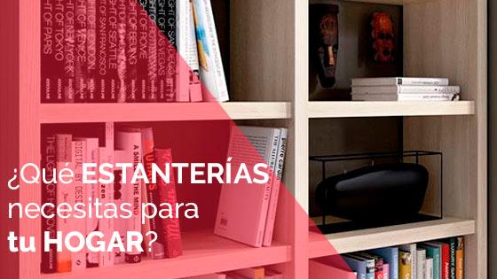 Qué estanterías necesitas para tu hogar