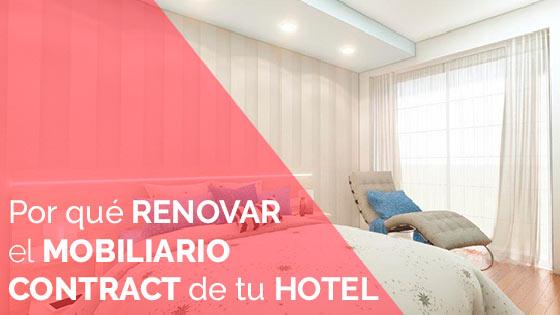 Por qué renovar el mobiliario contract de tu hotel