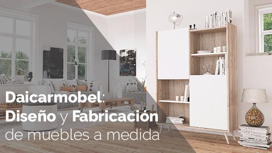 Diseño y Fabricación en Daicarmobel