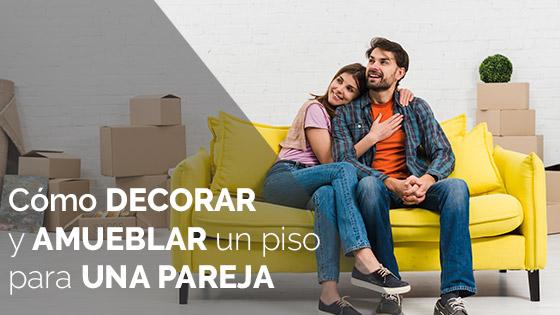 Como decorar y amueblar un piso para una pareja
